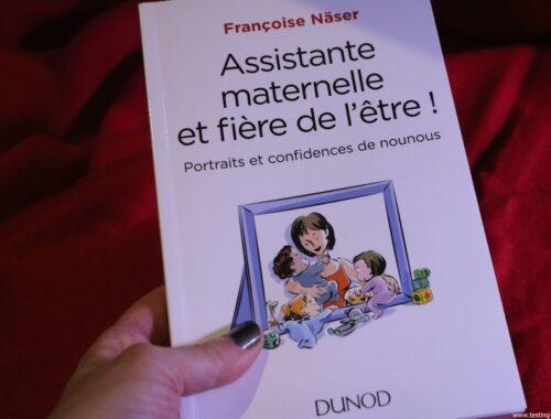 Assistante maternelle et fière de l'être ! - Portraits et confidences de nounous Broché – 23 août 2017 de Françoise Näser - Critique