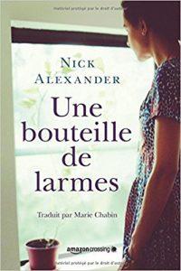 Une bouteille de larmes - Nick Alexander