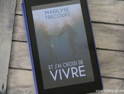 Chronique - Et j'ai choisi de vivre - Marilyse Trécourt