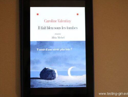 Il fait bleu sous les tombes - Caroline Valentiny - chronique