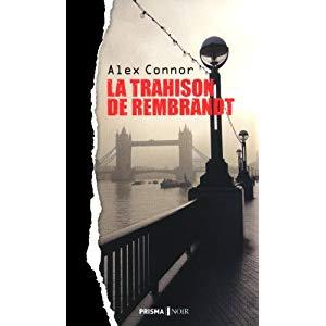 La trahison de Rembrandt de Alex Connor