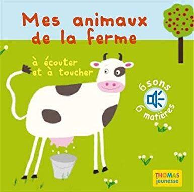 Mes animaux de la ferme : A écouter et à toucher de Elena Brusi
