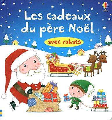 Livre à rabats : Les Cadeaux du Pere Noël de Sam Taplin et Rosalinde Bonnet