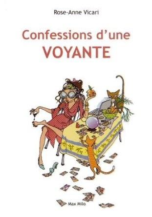 Confessions d'une voyante de Rose-Anne Vicari