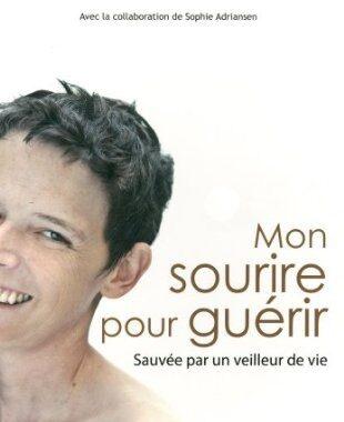 Mon sourire pour guérir : Sauvée par un veilleur de vie de Sandra Dal-Maso