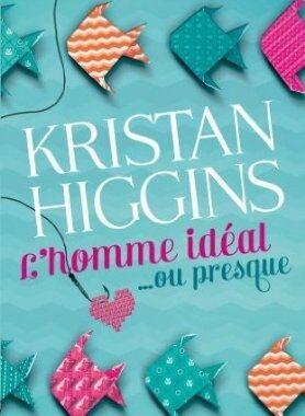 J'ai lu L'homme idéal... ou presque de Kristan Higgins