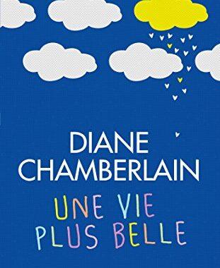Une vie plus belle de Diane Chamberlain