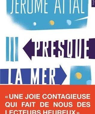 Presque la mer de Jérôme Attal