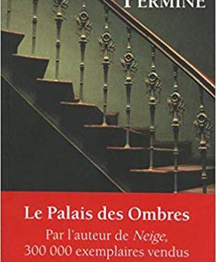 Le palais des ombres de Maxence Fermine