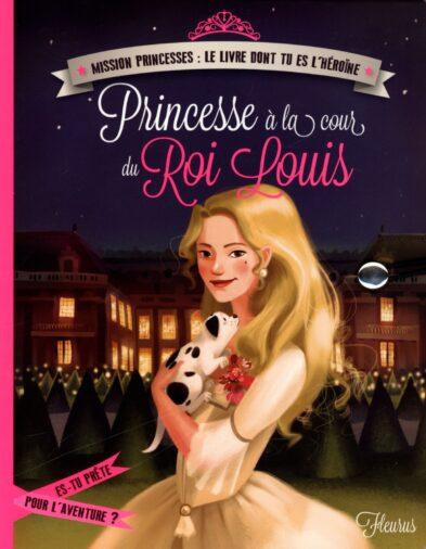 J'ai testé Princesse à la cour du Roi Louis - Une histoire dont tu es l'héroïne !