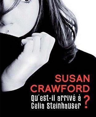 Qu'est-il arrivé à Celia Steinhauser ? de Susan Crawford