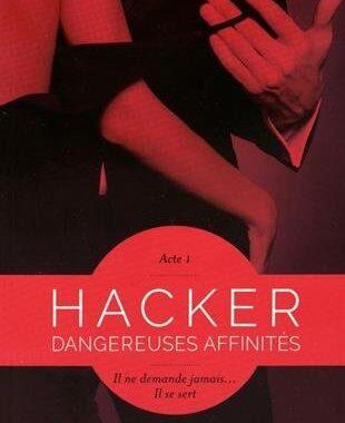 Hacker - acte 1 Dangereuses affinités de Meredith Wild