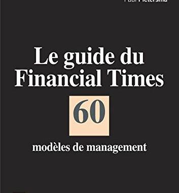 J'ai lu Le Guide du Financial Times: 60 modèles de management