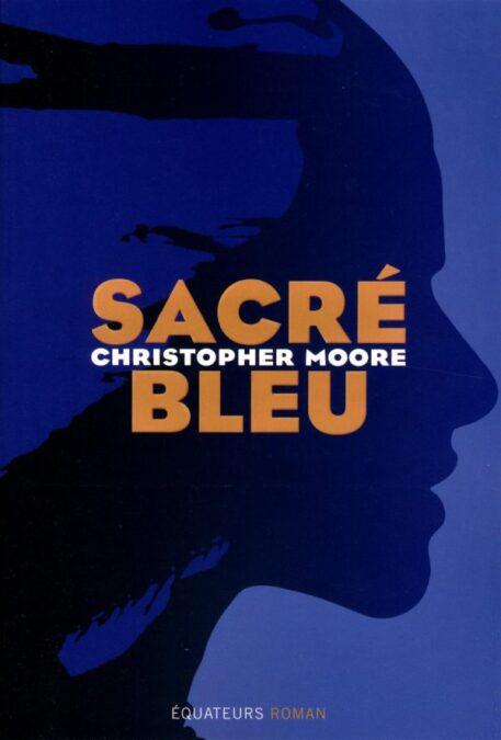 Sacré bleu de Christopher Moore