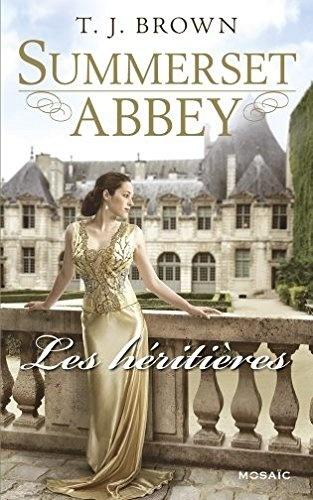 Les héritières Summerset Abbey tome 1 T. J. Brown meilleurs romans