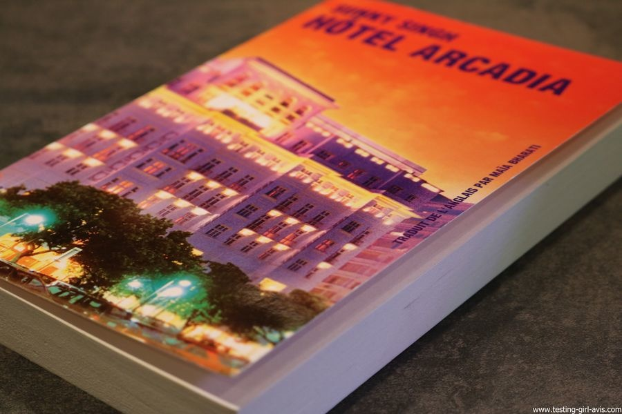 Livre Hôtel Arcadia de Sunny Singh Editions Galaade