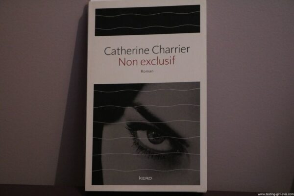 Non exclusif – 17 mars 2016 de Catherine Charrier resume
