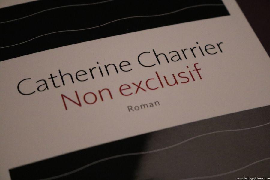 Non exclusif – 17 mars 2016 de Catherine Charrier critique