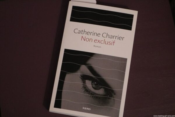 Non exclusif – 17 mars 2016 de Catherine Charrier livre roman litterature francaise