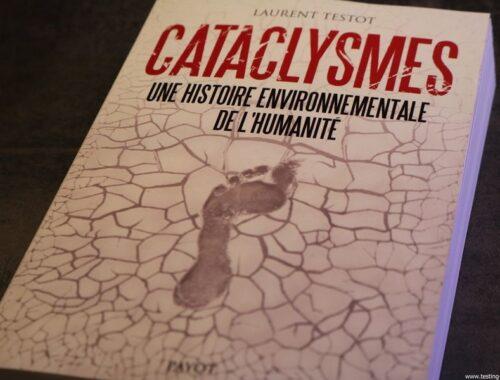 Cataclysmes : Une histoire environnementale de l'humanité Broché – 12 avril 2017 de Laurent Testot