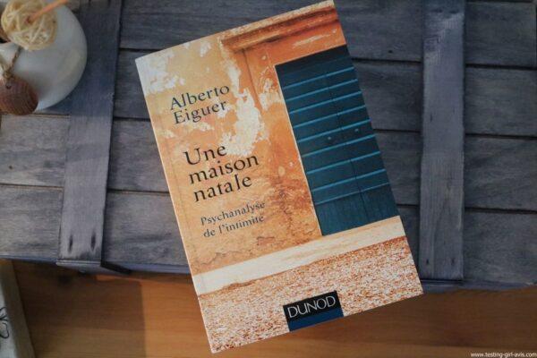 Une maison natale - Psychanalyse de l'intimité Broché – 6 avril 2016 de Alberto Eiguer - Avis