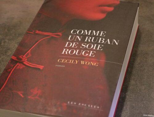 Comme un ruban de soie rouge Broché – 1 juin 2017 de Cecily WONG - Chronique
