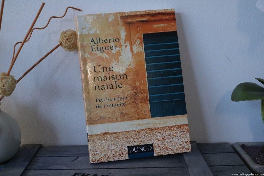 Une maison natale - Psychanalyse de l'intimité Broché – 6 avril 2016 de Alberto Eiguer - Critique