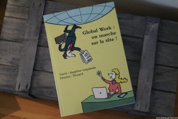 Global Work : on marche sur la tête ! Broché – 28 octobre 2016 de Angeline Vagabulle - avis