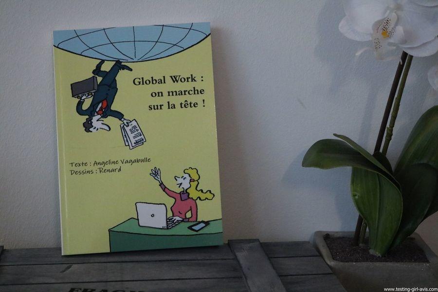 Global Work : on marche sur la tête ! Broché – 28 octobre 2016 de Angeline Vagabulle - Critique