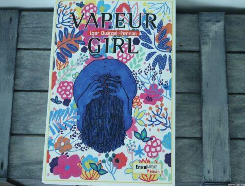 Vapeur Girl - Igor Quezel-Perron - Envolume Romans - Chronique