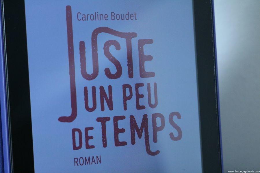 Juste un peu de temps - Caroline Bourdet - Histoire