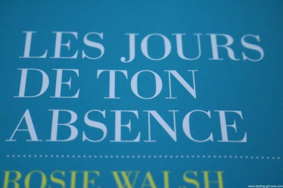 Les jours de ton absence - Rosie Walsh - Les Escales - Résumé