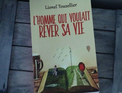 L'homme qui voulait rêver sa vie - Lionel Touzellier - Chronique