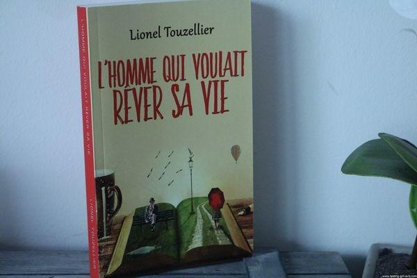 L'homme qui voulait rêver sa vie - Lionel Touzellier - Avis