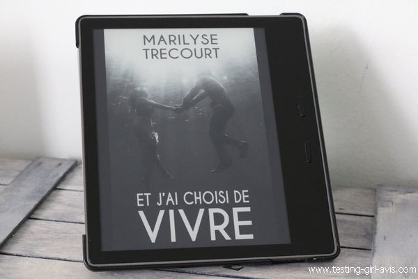 Chronique - Et j'ai choisi de vivre - Marilyse Trécourt - Avis