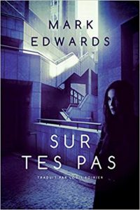 Sur tes pas de Mark Edwards - Thriller Psychologique