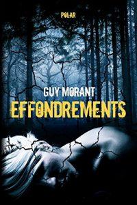Effondrements de Guy Morant [Critique]