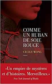 Comme un ruban de soie rouge - Cecily Wong [Critique]