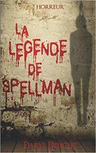 La légende de Spellman de Daryl Delight [Critique]