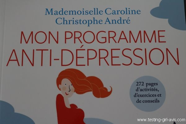 Mon programme anti-dépression avec Christophe André et Mlle Caroline - Le livre