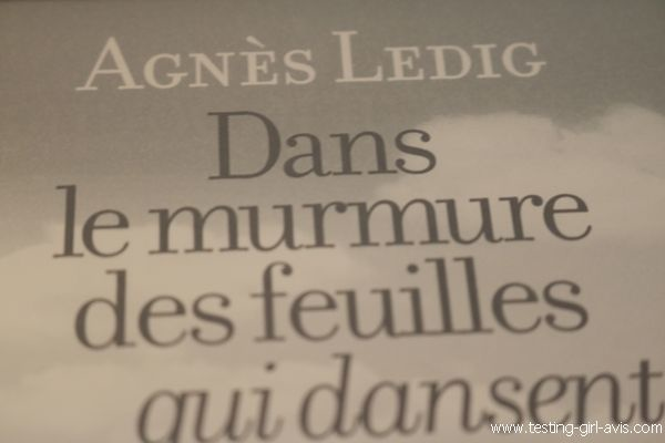 Dans le murmure des feuilles qui dansent - Agnès Ledig [L'auteur]