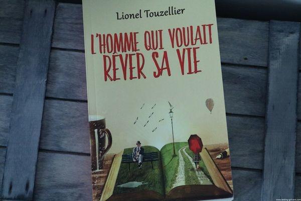 10 livres à lire cet été - L'homme qui voulait rêver sa vie - Lionel Touzellier