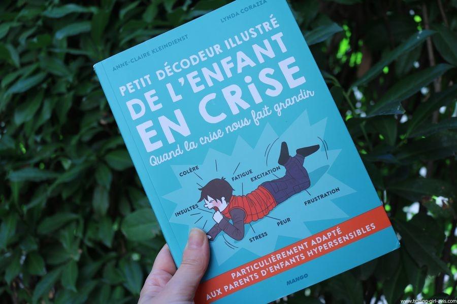 Petit décodeur illustré de l'enfant en crise Broché –  de Anne-Claire Kleindienst  (Auteur), Lynda Corazza  (Auteur) - Livre de développement personnel