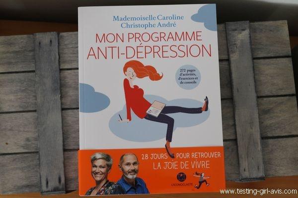 Mon programme anti-dépression avec Christophe André et Mlle Caroline - Livre de développement personnel