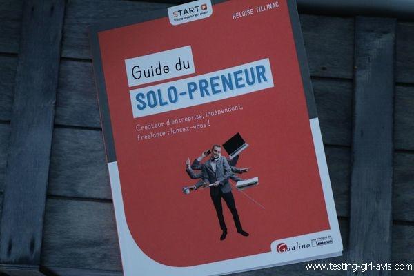 Le Guide du solo-preneur : Entreprendre en solo, pour qui et comment ? - Livre de développement personnel