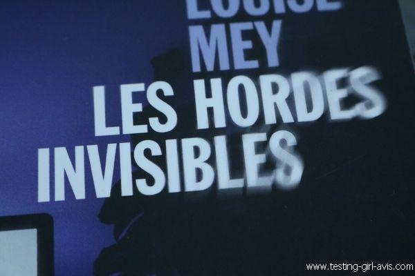 Les Hordes invisibles Louise Mey résumé