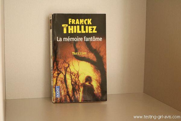 La Mémoire fantôme - Franck Thilliez chronique avis