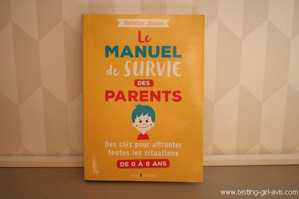 Le manuel de survie des parents - Des clés pour affronter toutes les situations de 0 à 6 ans