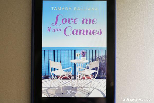 Love me if you Cannes livre de Tamara Balliana