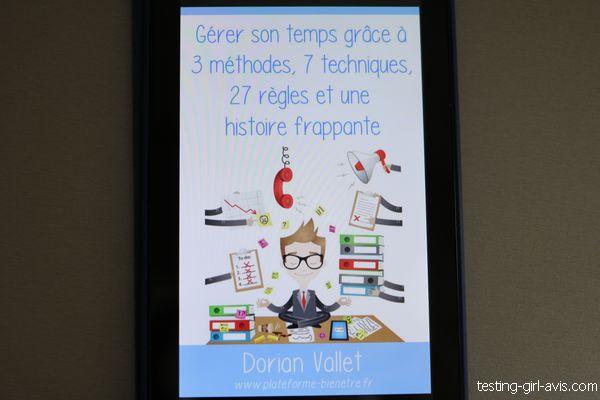 Gérer son temps grâce à 3 méthodes, 7 techniques et 27 règles Dorian Vallet